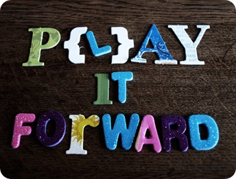 P{l}ay it forward...
